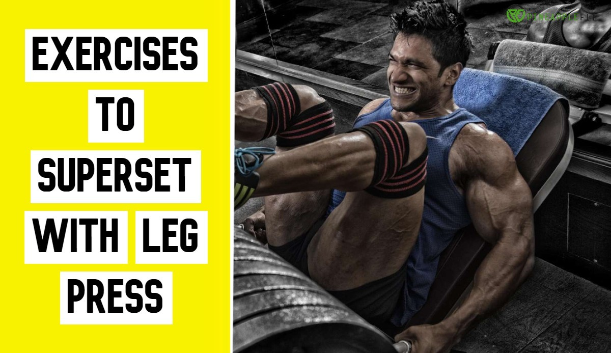 Exercises to Superset with Leg Press