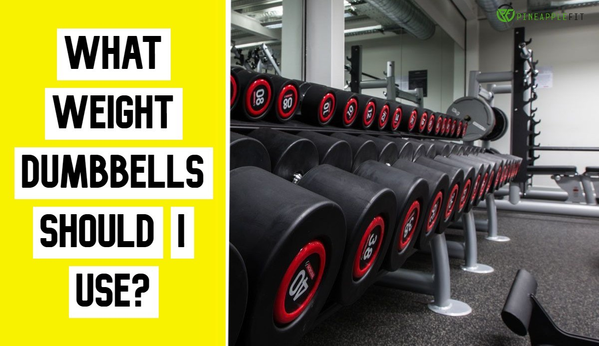 What Weight Dumbbells Should I Use