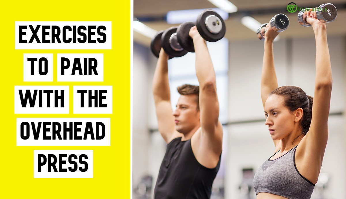 Exercises to Pair with the Overhead Press
