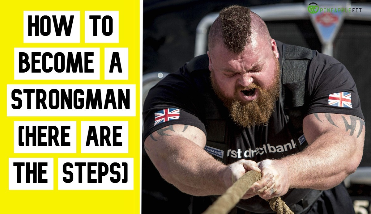 how to become a strongman