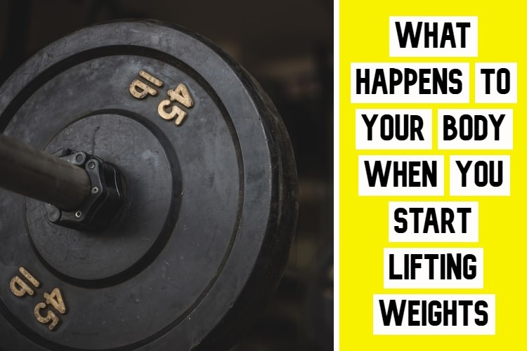 What happens to your body when you start lifting weights