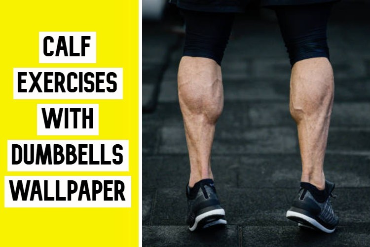 Calf Exercises with Dumbbells wallpaper