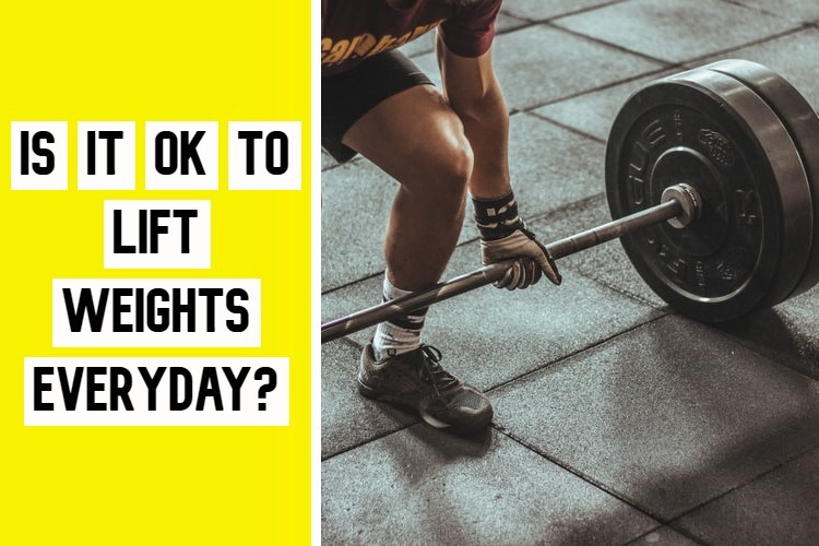 Is it ok to Lift Weights Everyday