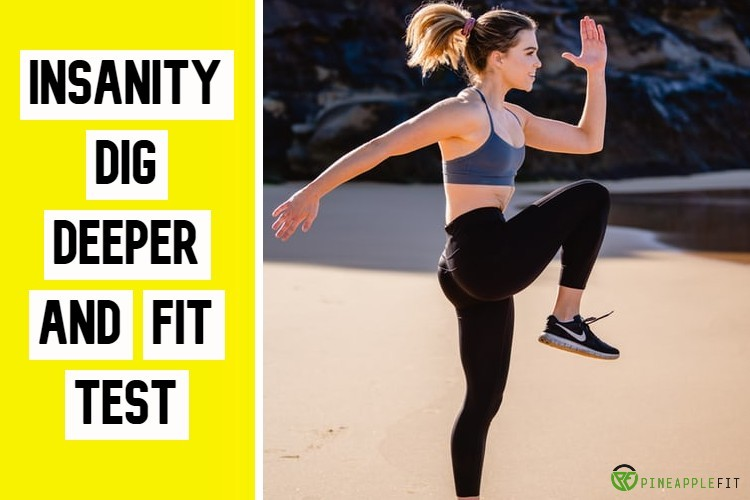 Insanity Dig Deeper and Fit Test