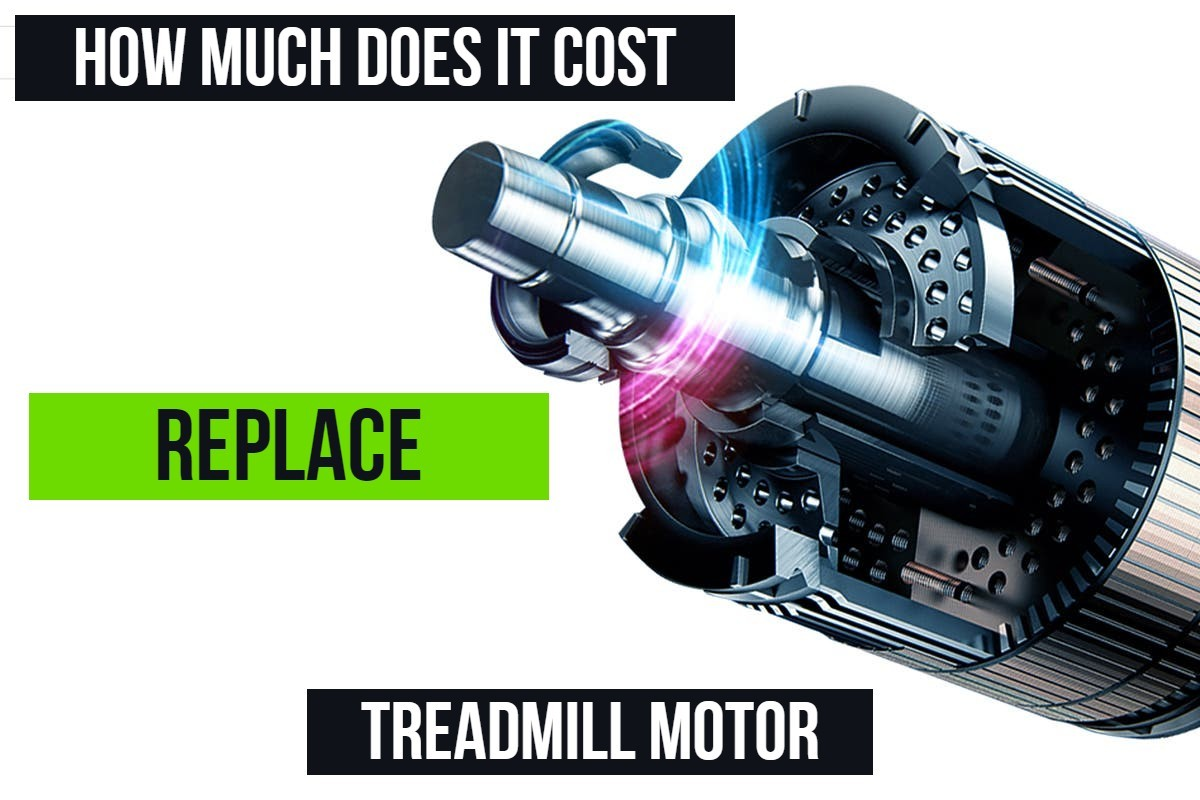 How Much Does It Cost To Replace A Treadmill Motor